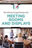 The Library's Legal Answers for Meeting Rooms and Displays