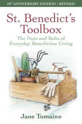 St. Benedict's Toolbox: The Nuts and Bolts of Everyday Benedictine Living (Revised Edition)