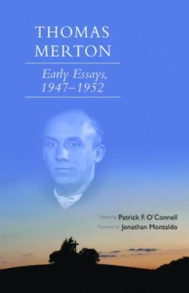 Thomas Merton: Early Essays, 1947-1952