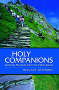 Holy Companions: Spiritual Practices from the Celtic Saints