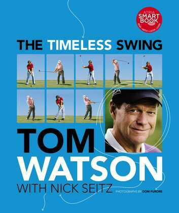 The Timeless Swing (with embedded videos): Learn at any age from his lessons of a lifetime