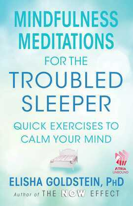 Mindfulness Meditations for the Troubled Sleeper: The Now Effect