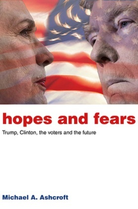 Hopes and Fears: Trump, Clinton, the voters and the future