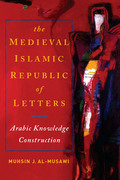 Medieval Islamic Republic of Letters, The