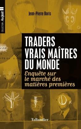 Traders, vrais maîtres de monde