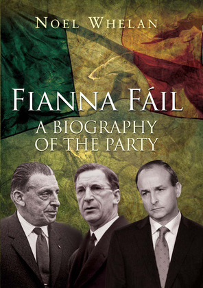 A History of Fianna Fáil: A Biography of the Party