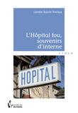 L'Hôpital fou, souvenirs d'interne
