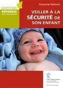 Veiller à la sécurité de son enfant