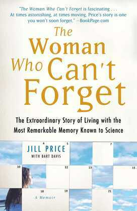 The Woman Who Can't Forget: The Extraordinary Story of Living with the Most Remarkable Memory Known to Science--A Memoir