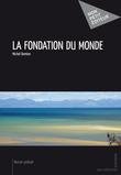 La Fondation du monde