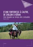D'une forteresse à l'autre, de Chillon à Kérak