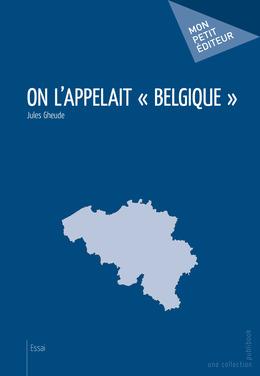 On l'appelait Belgique