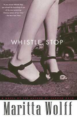 Whistle Stop: A Novel