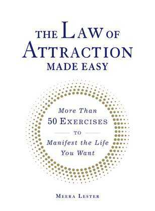 The Law of Attraction Made Easy: More Than 50 Exercises to Manifest the Life You Want