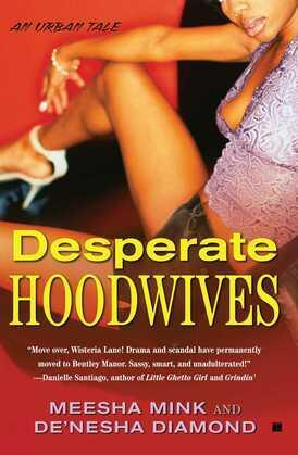 Desperate Hoodwives: An Urban Tale