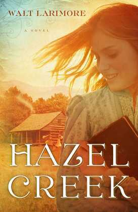 Hazel Creek: A Novel