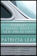 Stardust, 7-Eleven, Route 57, A&W, and So Forth