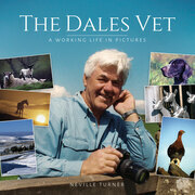 The Dales Vet: A Working Life in Pictures