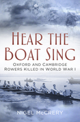 Hear The Boat Sing: Oxford and Cambridge Rowers Killed in World War I