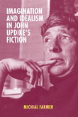 Imagination and Idealism in John Updike's Fiction