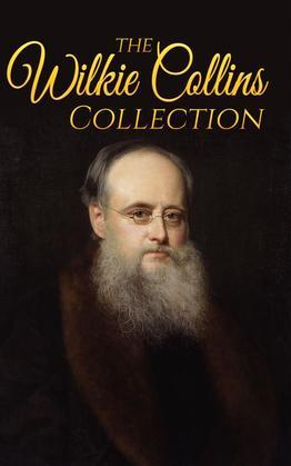 Wilkie Collins Collection (Illustrated)