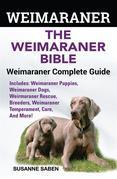 Weimaraner The Weimaraner Bible