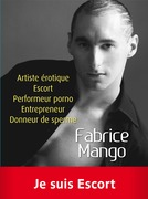 Fabrice Mango, artiste érotique, escort, performeur porno, entrepreneur, donneur de sperme