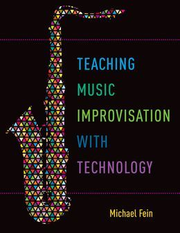 Teaching Music Improvisation with Technology