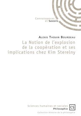 La Notion de l'explosion de la coopération et ses implications chez Kim Sterelny