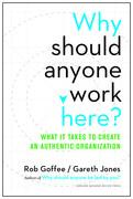 Why Should Anyone Work Here?