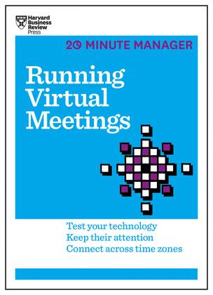 Running Virtual Meetings (HBR 20-Minute Manager Series)