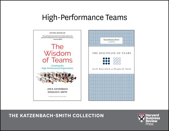 High-Performance Teams: The Katzenbach-Smith Collection (2 Books)