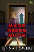 Mars Needs MILFs (Science Fiction Alien Erotica)