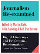 Journalism Re-examined:Digital Challenges and Professional Reorientations