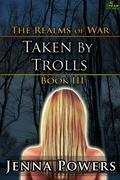 The Realms of War 3: Taken by Trolls (Troll Monster Gangbang Sex)