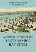 A Century History Of The Santa Monica Bay Cities