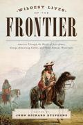 Wildest Lives of the Frontier