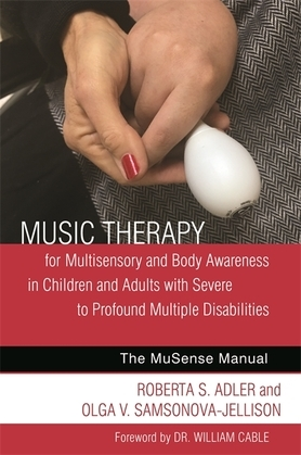 Music Therapy for Multisensory and Body Awareness in Children and Adults with Severe to Profound Multiple Disabilities