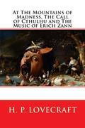 At the Mountains of Madness, The Call of Cthulhu and The Music of Erich Zann