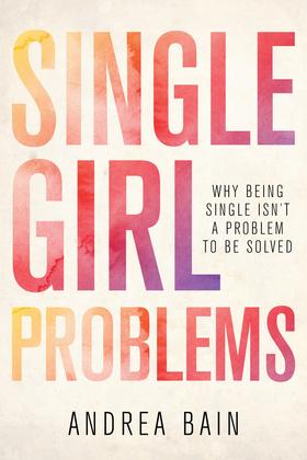 Single Girl Problems