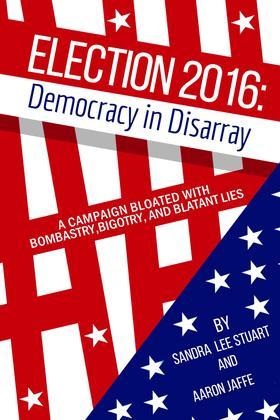 Election 2016: Democracy in Disarray