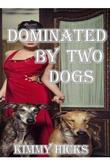 Dominated By Two Dogs