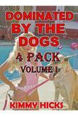 Dominated By The Dogs Vol I- 4 Pack