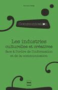 Les industries culturelles et créatives face à l'odre de l'information et de la communication