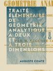 Traité élémentaire de géométrie analytique à deux et à trois dimensions