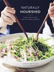 Naturally Nourished: Healthy, Delicious Meals Made with Everyday Ingredients