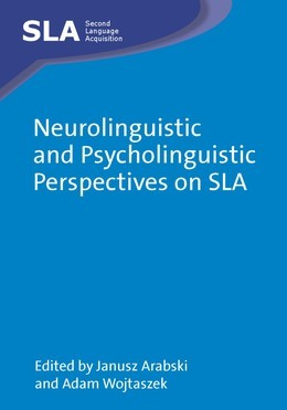 Neurolinguistic and Psycholinguistic Perspectives on SLA