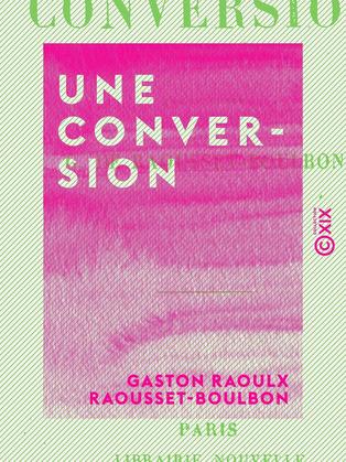 Une conversion