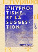 L'Hypnotisme et la Suggestion