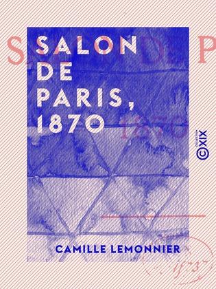 Salon de Paris, 1870